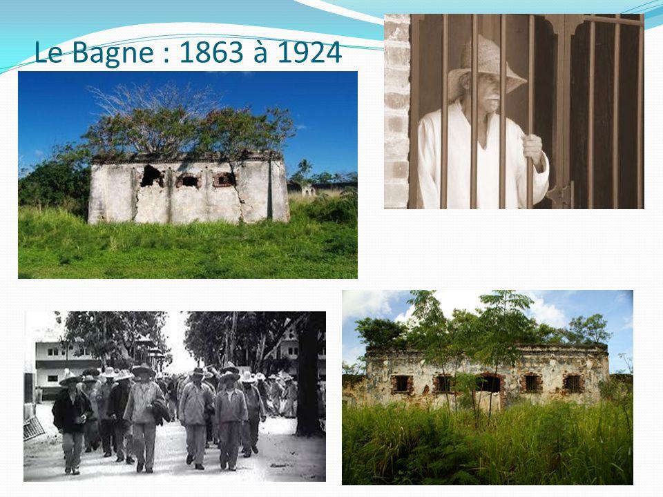 Le Bagne : 1863 à 1924