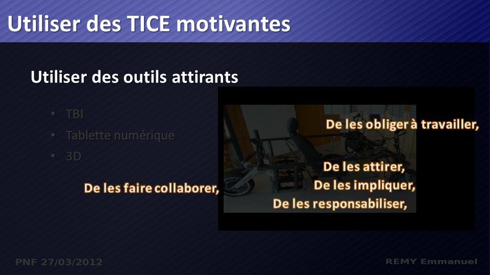 TBI TBI Tablette numérique Tablette numérique 3D 3D Utiliser des outils attirants Utiliser des TICE motivantes