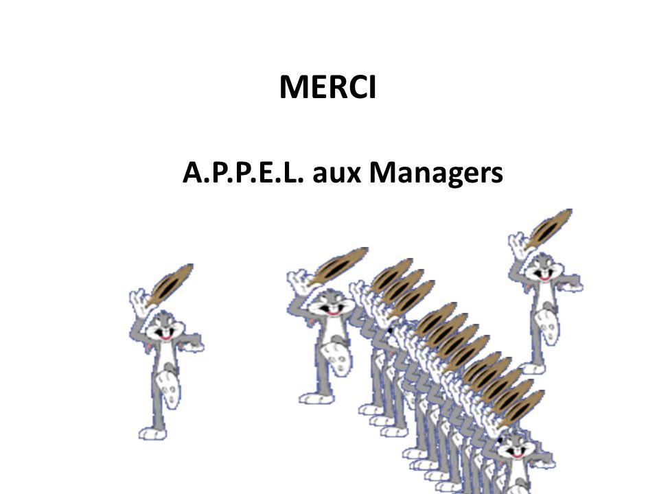 MERCI A.P.P.E.L. aux Managers