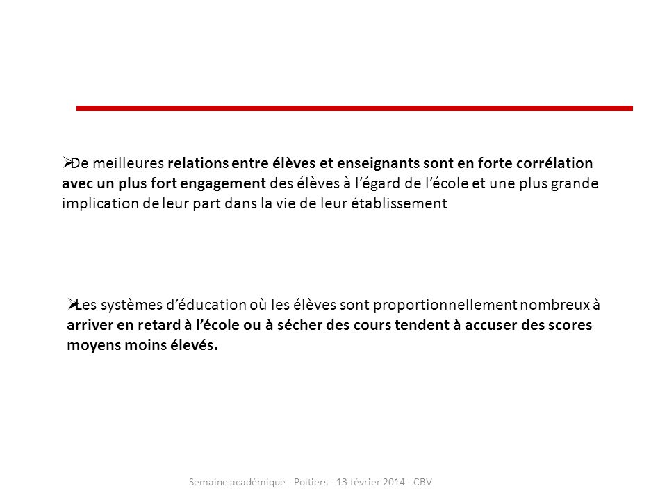 Semaine académique - Poitiers - 13 février 2014 - CBV De meilleures relations entre élèves et enseignants sont en forte corrélation avec un plus fort
