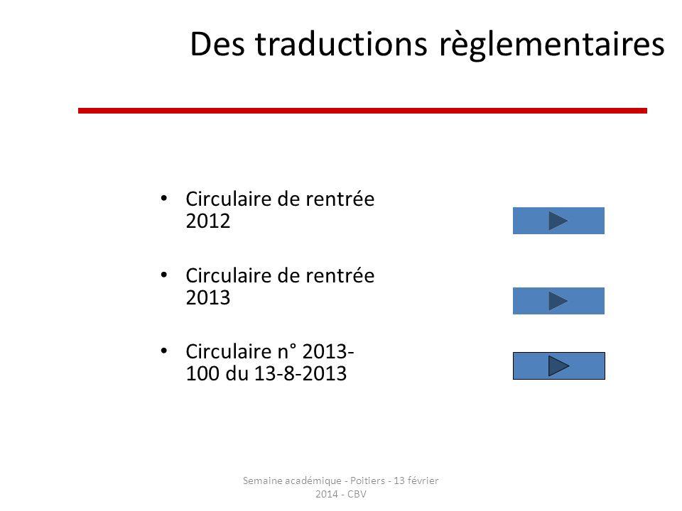 Des traductions règlementaires Circulaire de rentrée 2012 Circulaire de rentrée 2013 Circulaire n° 2013- 100 du 13-8-2013 Semaine académique - Poitier