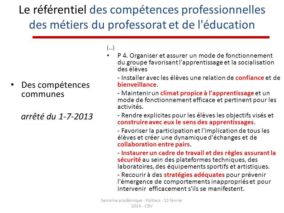 Le référentiel des compétences professionnelles des métiers du professorat et de l'éducation Des compétences communes arrêté du 1-7-2013 (…) P 4. Orga
