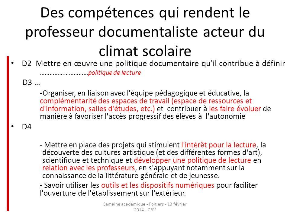 Des compétences qui rendent le professeur documentaliste acteur du climat scolaire D2 Mettre en œuvre une politique documentaire quil contribue à défi