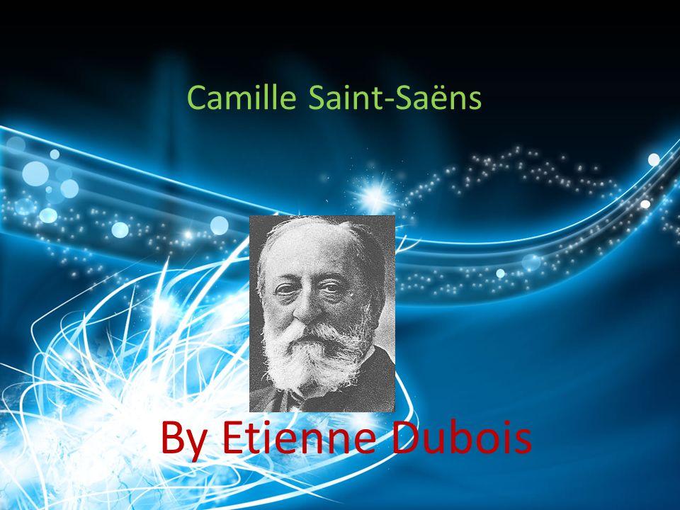 Camille Saint-Saёns By Etienne Dubois