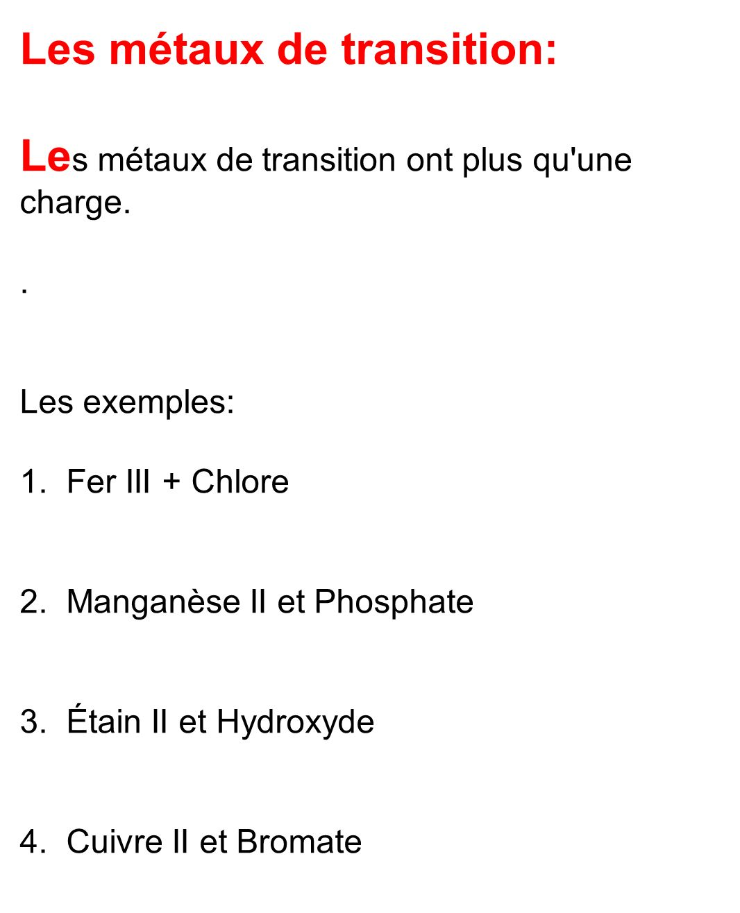 Les métaux de transition: Le s métaux de transition ont plus qu une charge..
