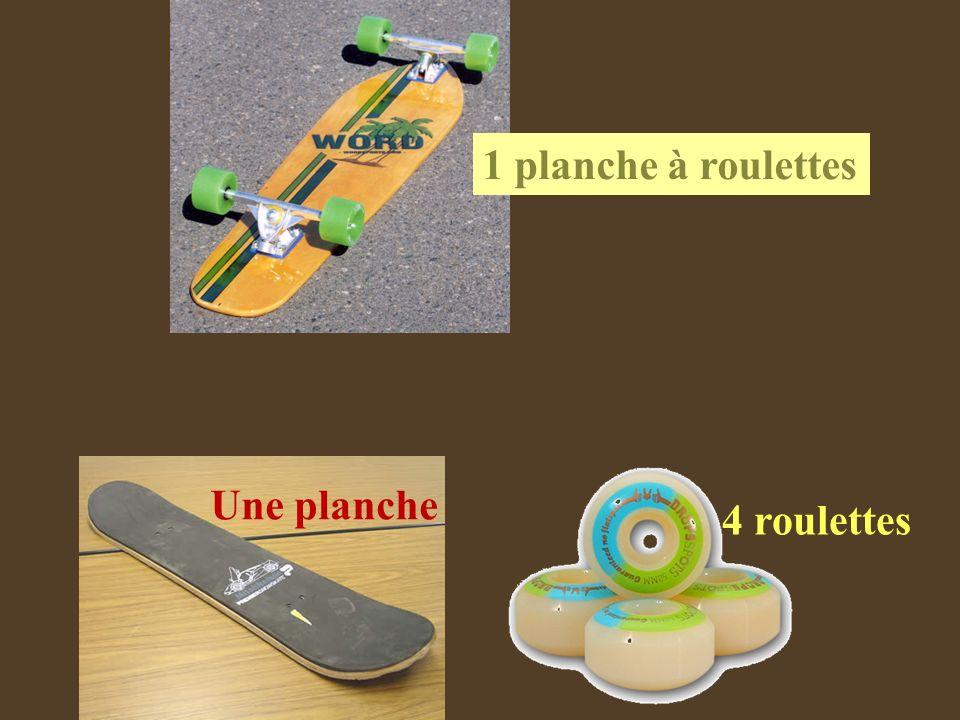 1 planche à roulettes Une planche 4 roulettes