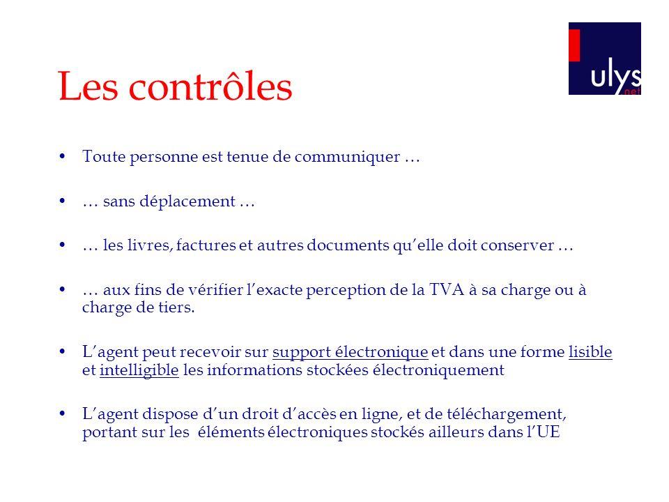 Les contrôles Toute personne est tenue de communiquer … … sans déplacement … … les livres, factures et autres documents quelle doit conserver … … aux