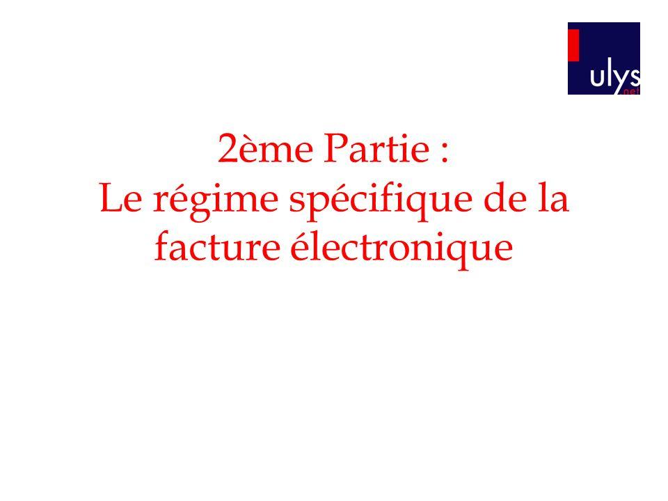 2ème Partie : Le régime spécifique de la facture électronique