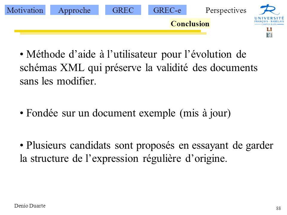 88 Denio Duarte Méthode daide à lutilisateur pour lévolution de schémas XML qui préserve la validité des documents sans les modifier.