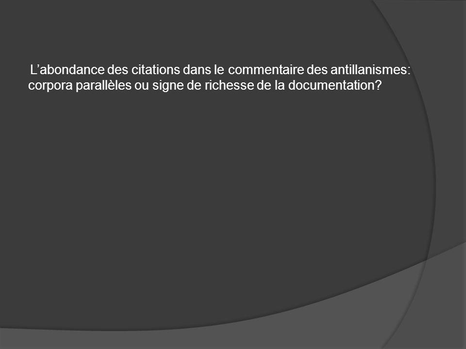 Labondance des citations dans le commentaire des antillanismes: corpora parallèles ou signe de richesse de la documentation?