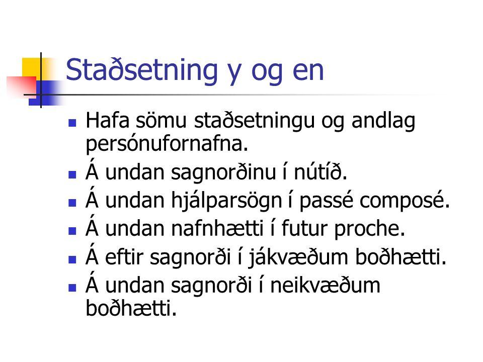 Jákvæðar setningar - y Nous y allons.présent Nous y sommes allés.