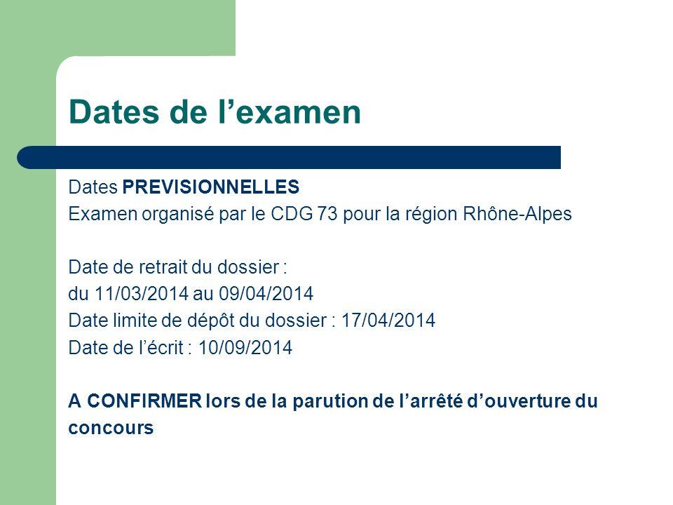 Dates de lexamen Dates PREVISIONNELLES Examen organisé par le CDG 73 pour la région Rhône-Alpes Date de retrait du dossier : du 11/03/2014 au 09/04/20