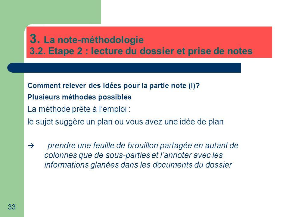 33 3. La note-méthodologie 3.2. Etape 2 : lecture du dossier et prise de notes Comment relever des idées pour la partie note (I)? Plusieurs méthodes p