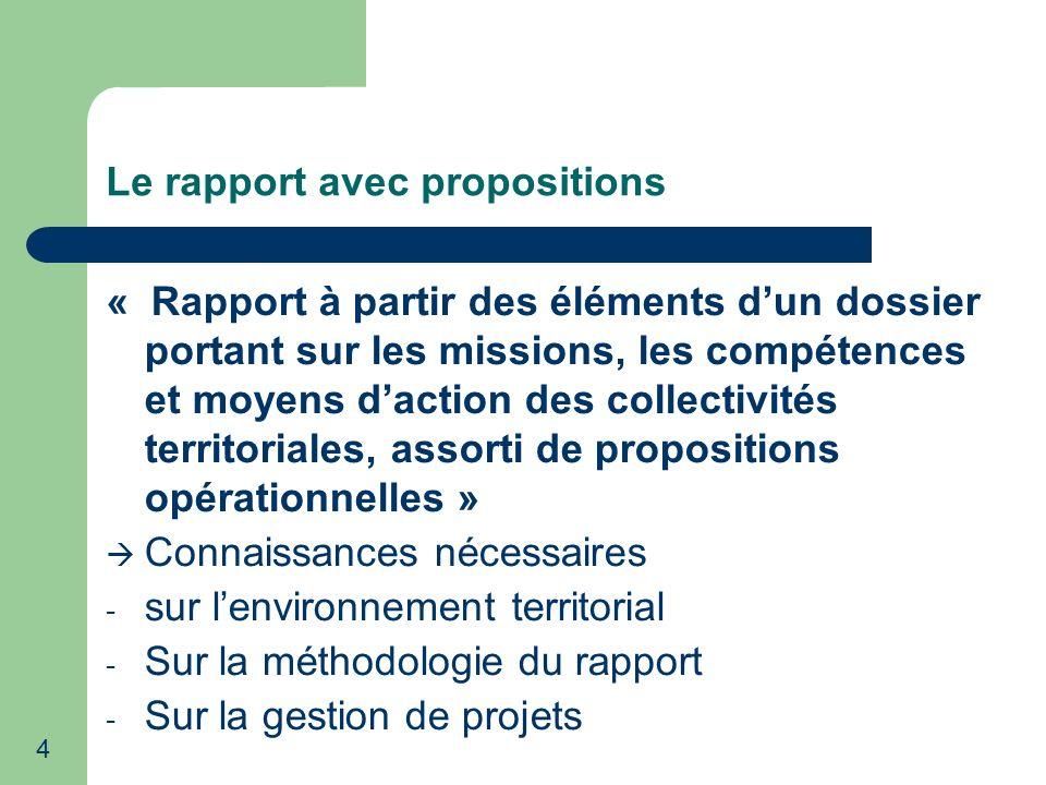 4 Le rapport avec propositions « Rapport à partir des éléments dun dossier portant sur les missions, les compétences et moyens daction des collectivit