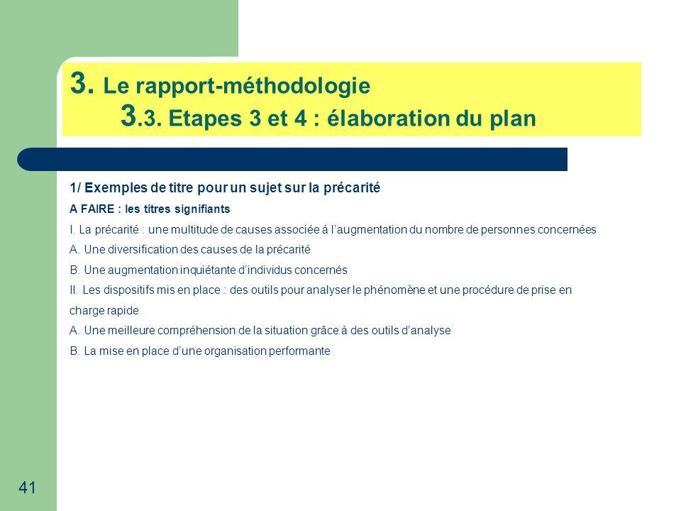 41 3. Le rapport-méthodologie 3.3. Etapes 3 et 4 : élaboration du plan 1/ Exemples de titre pour un sujet sur la précarité A FAIRE : les titres signif