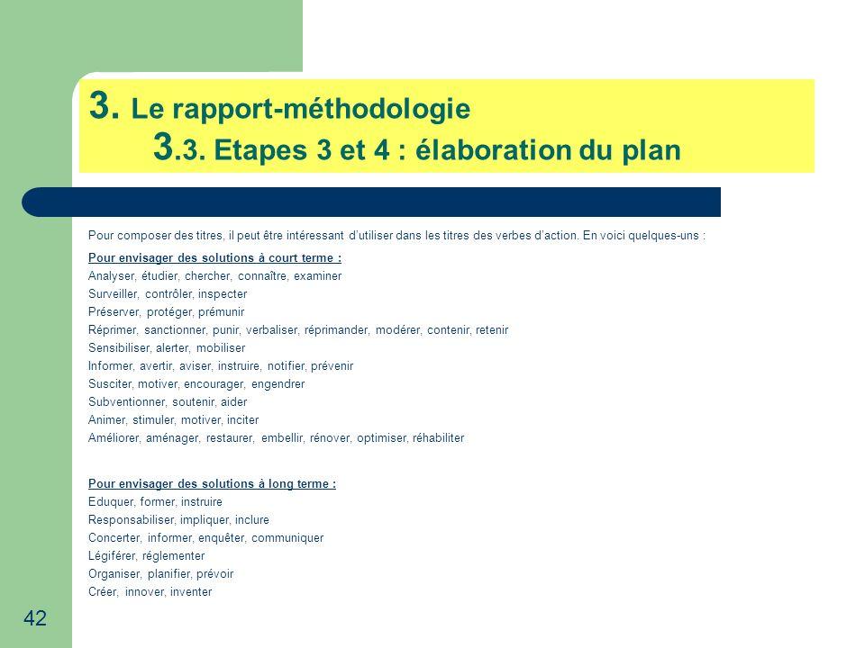 42 3. Le rapport-méthodologie 3.3. Etapes 3 et 4 : élaboration du plan Pour composer des titres, il peut être intéressant dutiliser dans les titres de