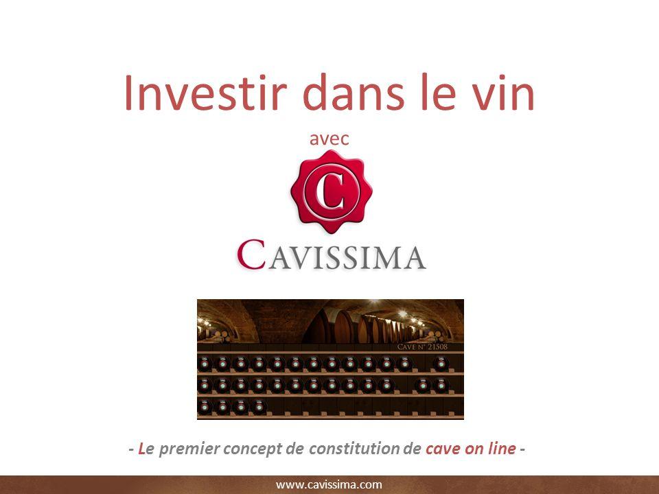 www.cavissima.com - Le premier concept de constitution de cave on line - Investir dans le vin avec PRESENTATION PARTENAIRES - Mars 2013 -