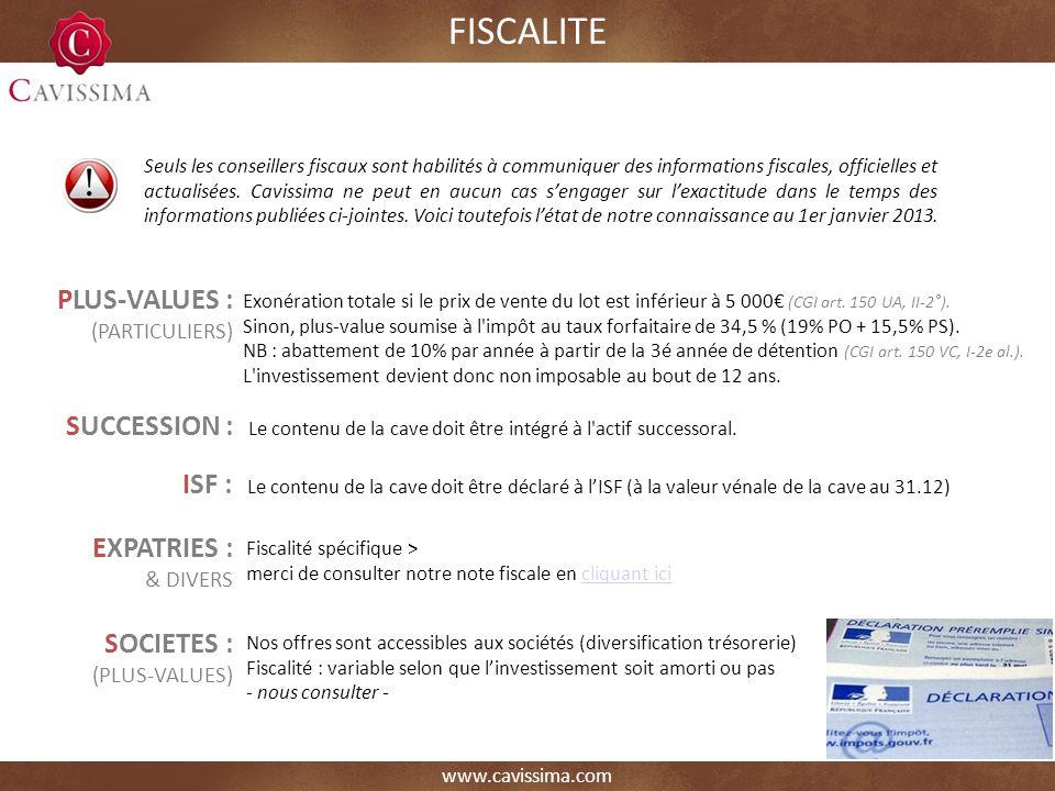 www.cavissima.com Nos offres sont accessibles aux sociétés (diversification trésorerie) Fiscalité : variable selon que linvestissement soit amorti ou pas - nous consulter - FISCALITE PLUS-VALUES : (PARTICULIERS) Exonération totale si le prix de vente du lot est inférieur à 5 000 (CGI art.