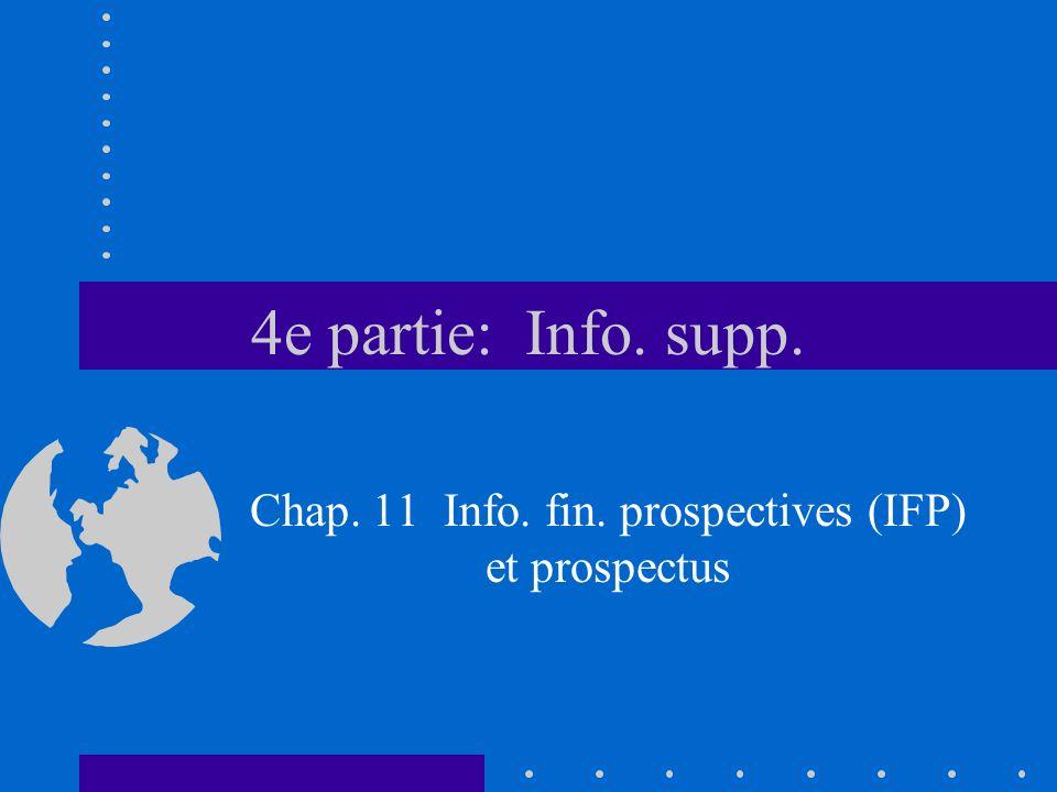 4e partie: Info. supp. Chap. 11 Info. fin. prospectives (IFP) et prospectus