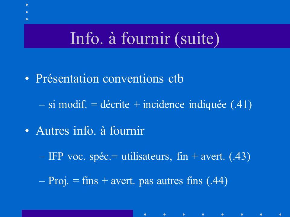 Info. à fournir (suite) Présentation conventions ctb –si modif.