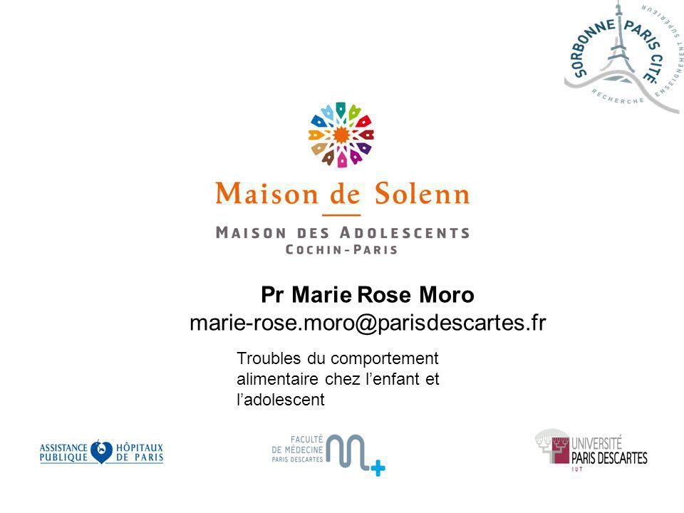 Troubles du comportement alimentaire chez lenfant et ladolescent Pr Marie Rose Moro marie-rose.moro@parisdescartes.fr