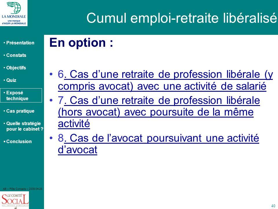 Présentation Constats Objectifs Quiz Exposé technique Cas pratique Quelle stratégie pour le cabinet ? Conclusion AB – Pôle Conseils – 2009-04-28 40 Cu