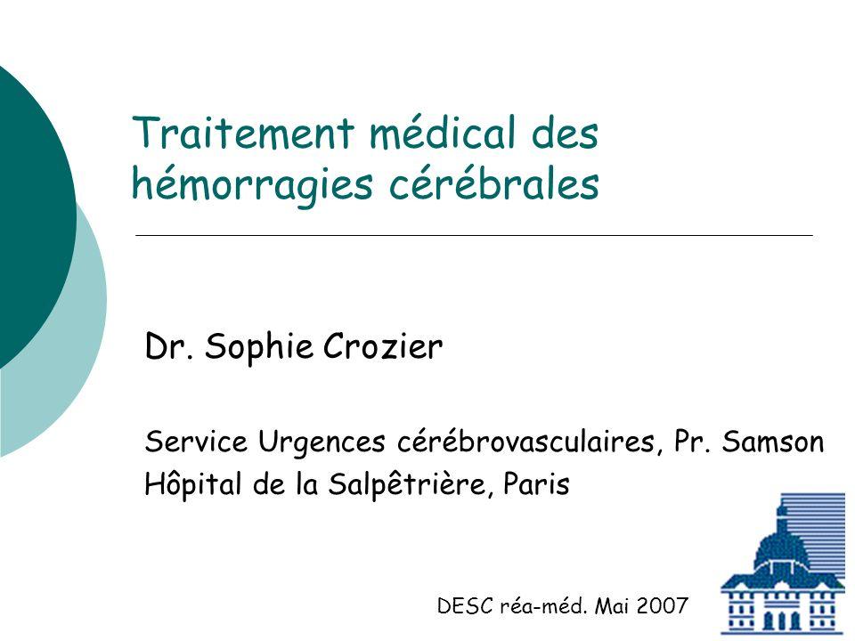Traitement médical des hémorragies cérébrales Dr.