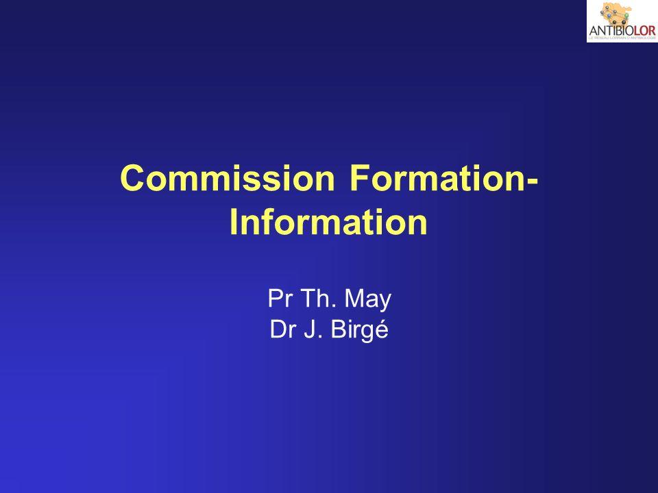 Commission Formation- Information Pr Th. May Dr J. Birgé