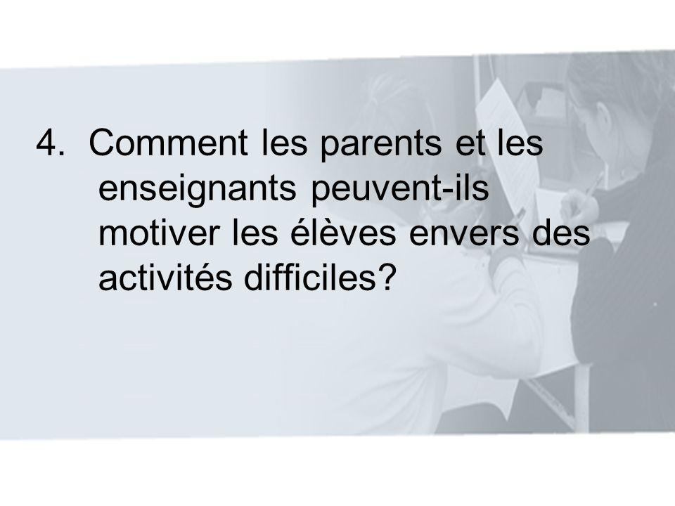 4. Comment les parents et les enseignants peuvent-ils motiver les élèves envers des activités difficiles?