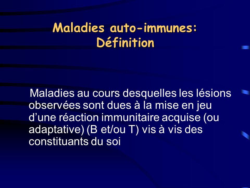 Maladies auto- immunes humaines: classification Non spécifiques dorgane Lupus érythémateux disséminé (LED) Sclérodermie Polymyosite Polyarthrite rhumatoïde (PR) Syndrome sec (Sjögren) Angéites avec auto- anticorps Spécifiques dorgane Endocrinopathies * Thyroïdites: Hashimoto, Basedow * Diabète insulino-dépendant (DID) * Maladie dAddison Tube digestif/foie * Maladie de Biermer * Maladie coeliaque * Cirrhose biliaire primitive (CBP) * Hépatites auto-immunes Rein * Syndrome de Goodpasture Peau * Dermatoses bulleuses, Pelade, Vitiligo Systéme nerveux et muscle * Myasthénie * Sclérose en plaques (SEP) * Guillain Barré Œil (uvéite, ophtalmie sympathique)…..