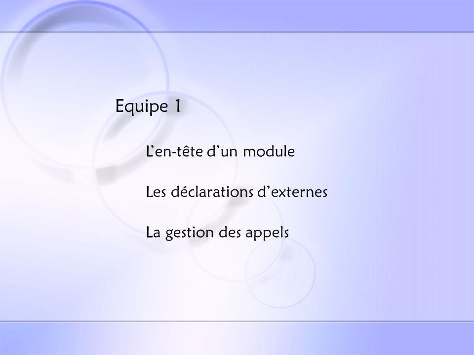 Traitement de len-tête dun module Rappel: en ADT81, la définition dun module comporte : La nature du module : le programme (program) la procédure sans type (subroutine) la procédure avec type (function) le foncteur (functor) la coroutine (coroutine)