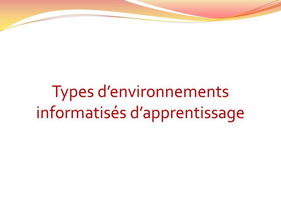 Types denvironnements informatisés dapprentissage