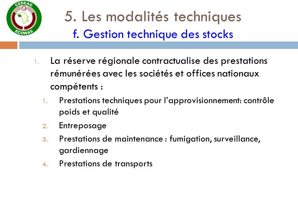 5. Les modalités techniques f. Gestion technique des stocks 1. La réserve régionale contractualise des prestations rémunérées avec les sociétés et off