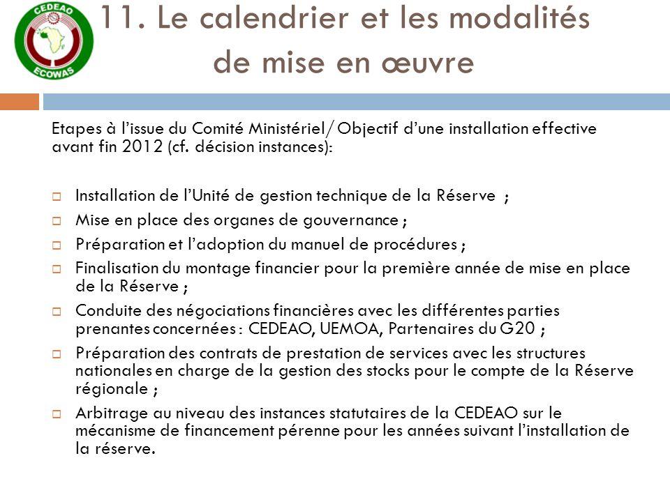 11. Le calendrier et les modalités de mise en œuvre Etapes à lissue du Comité Ministériel/ Objectif dune installation effective avant fin 2012 (cf. dé