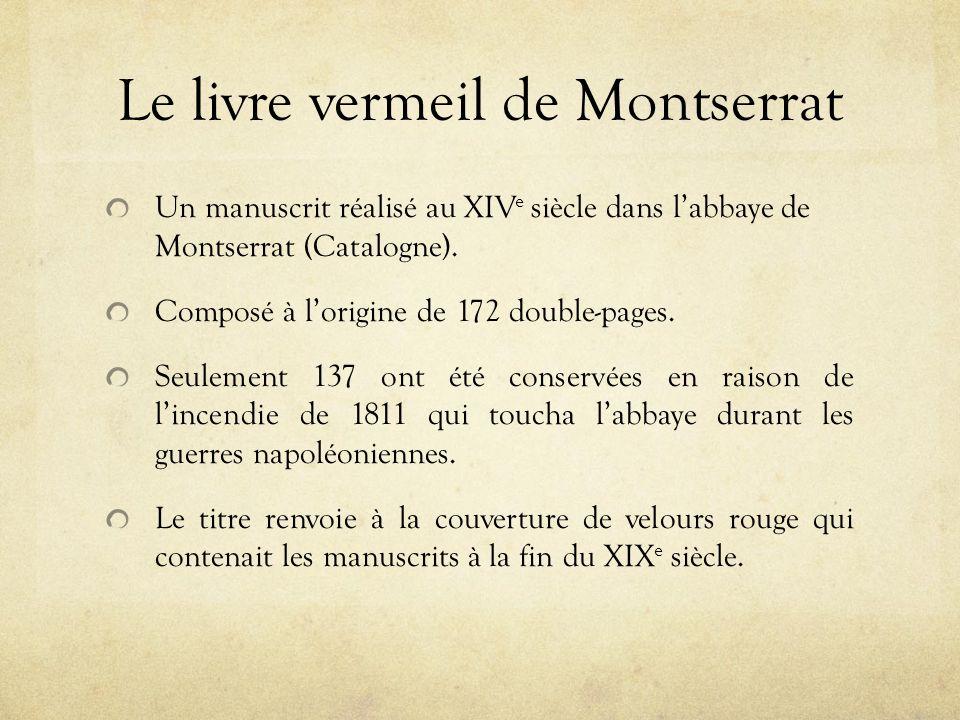 Le livre vermeil de Montserrat Un manuscrit réalisé au XIV e siècle dans labbaye de Montserrat (Catalogne).