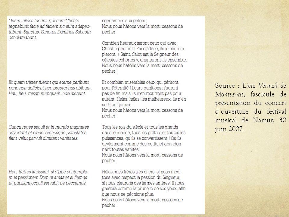 Source : Livre Vermeil de Montserrat, fascicule de présentation du concert douverture du festival musical de Namur, 30 juin 2007.