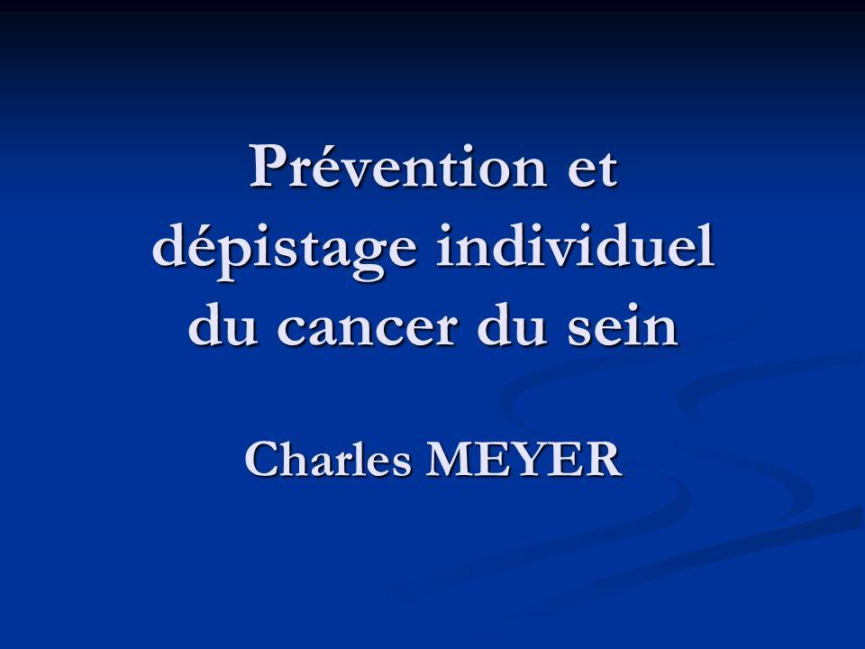 Prévention et dépistage individuel du cancer du sein Charles MEYER