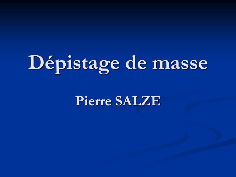 Dépistage de masse Pierre SALZE