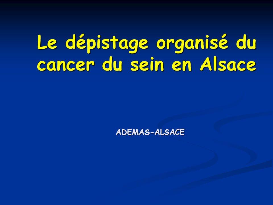 Le dépistage organisé du cancer du sein en Alsace ADEMAS-ALSACE