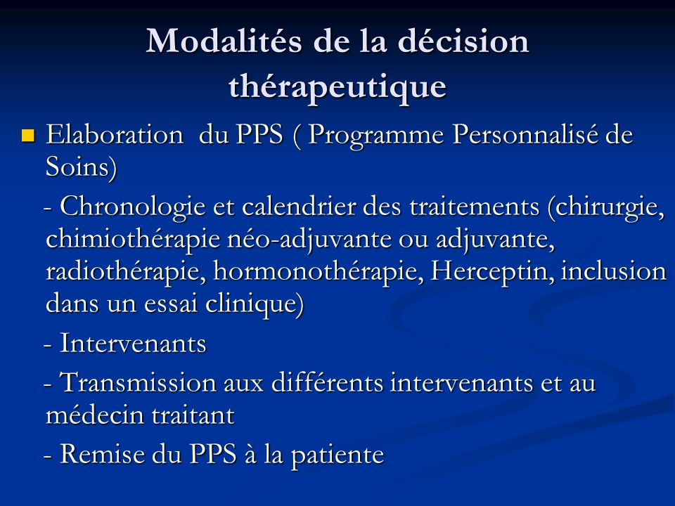 Modalités de la décision thérapeutique Elaboration du PPS ( Programme Personnalisé de Soins) Elaboration du PPS ( Programme Personnalisé de Soins) - C