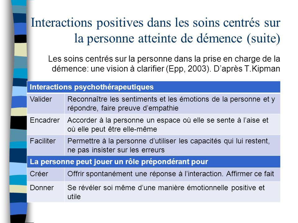 Interactions positives dans les soins centrés sur la personne atteinte de démence (suite) Les soins centrés sur la personne dans la prise en charge de