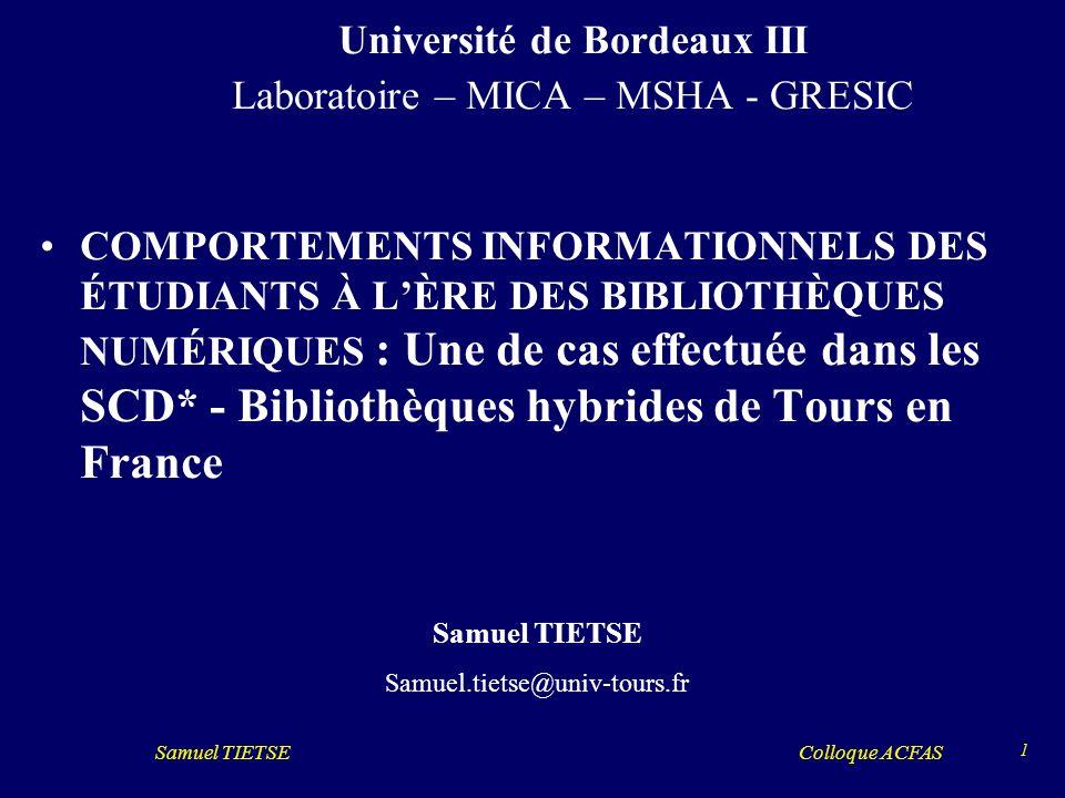 Université de Bordeaux III Laboratoire – MICA – MSHA - GRESIC COMPORTEMENTS INFORMATIONNELS DES ÉTUDIANTS À LÈRE DES BIBLIOTHÈQUES NUMÉRIQUES : Une de