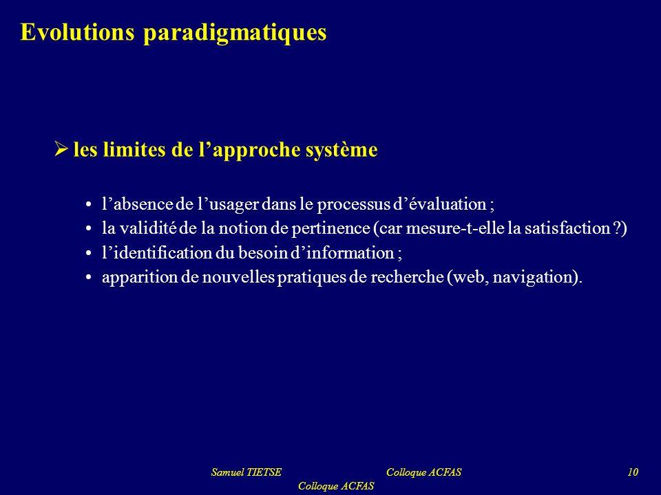 Evolutions paradigmatiques les limites de lapproche système labsence de lusager dans le processus dévaluation ; la validité de la notion de pertinence