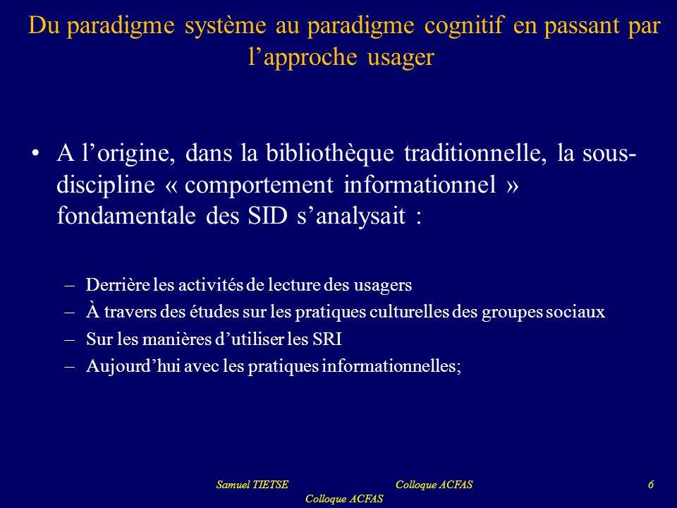 Du paradigme système au paradigme cognitif en passant par lapproche usager A lorigine, dans la bibliothèque traditionnelle, la sous- discipline « comp
