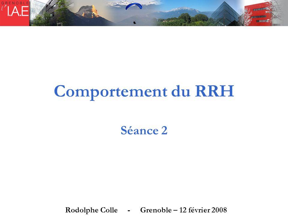Comportement du RRH Séance 2 Rodolphe Colle - Grenoble – 12 février 2008