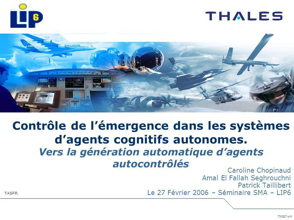 TASFR T30527-b-fr Contrôle de lémergence dans les systèmes dagents cognitifs autonomes. Vers la génération automatique dagents autocontrôlés Caroline