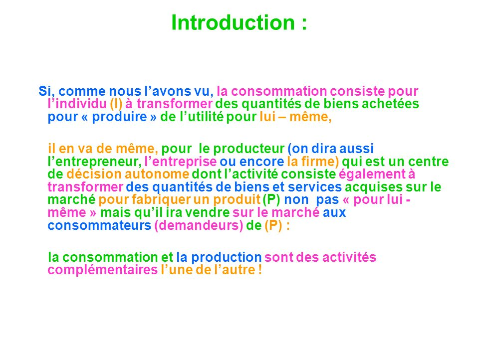 Introduction : Si, comme nous lavons vu, la consommation consiste pour lindividu (I) à transformer des quantités de biens achetées pour « produire » d