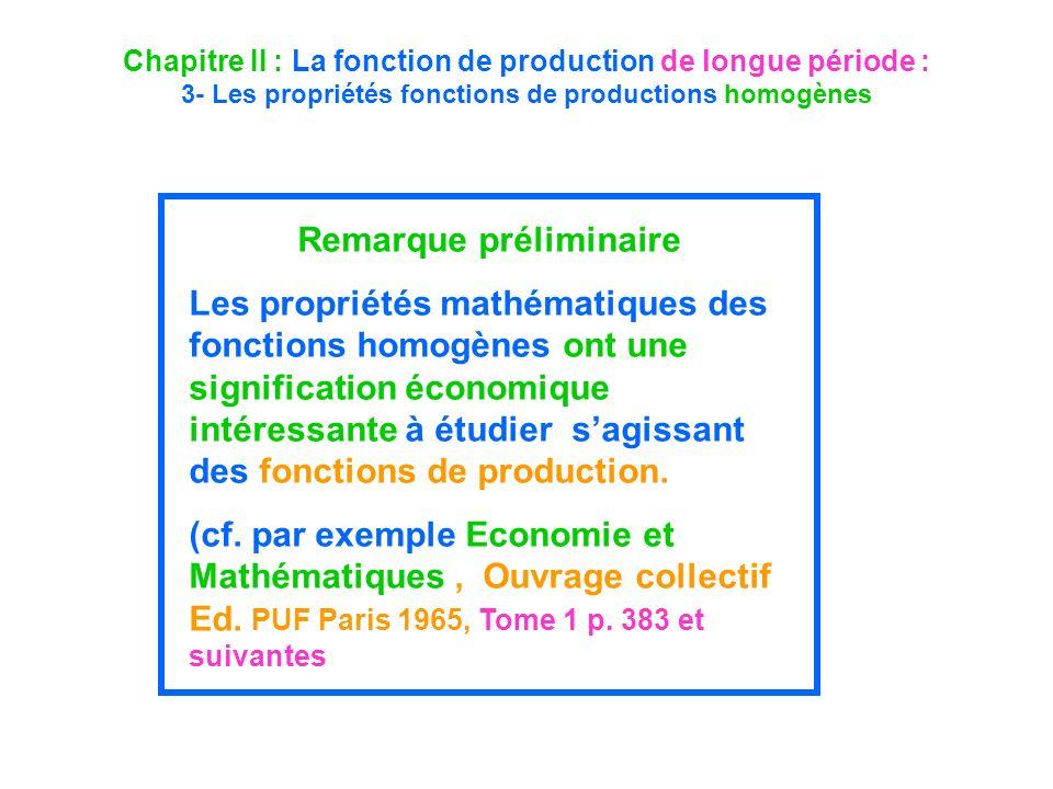 Chapitre II : La fonction de production de longue période : 3- Les propriétés fonctions de productions homogènes Remarque préliminaire Les propriétés