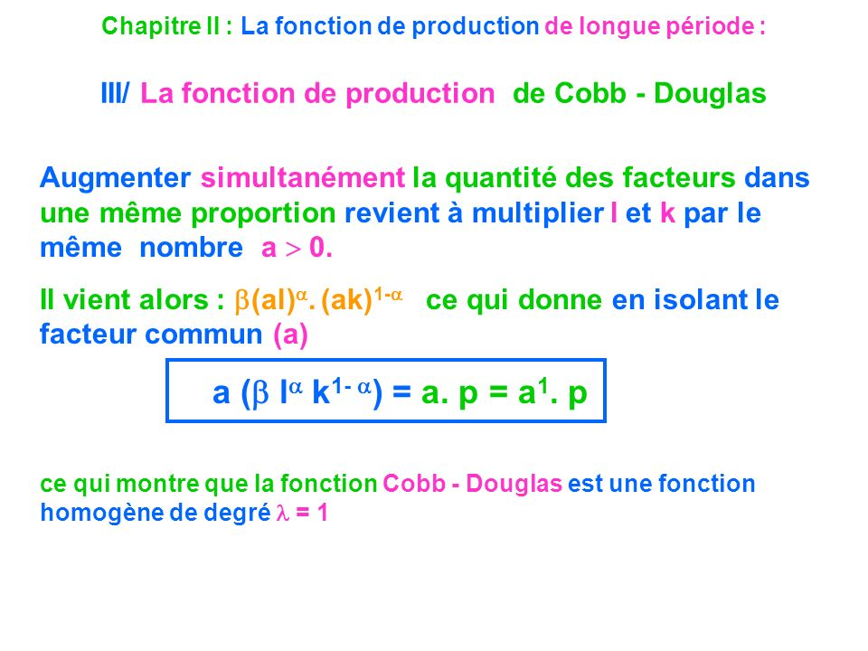 Chapitre II : La fonction de production de longue période : III/ La fonction de production de Cobb - Douglas Augmenter simultanément la quantité des f