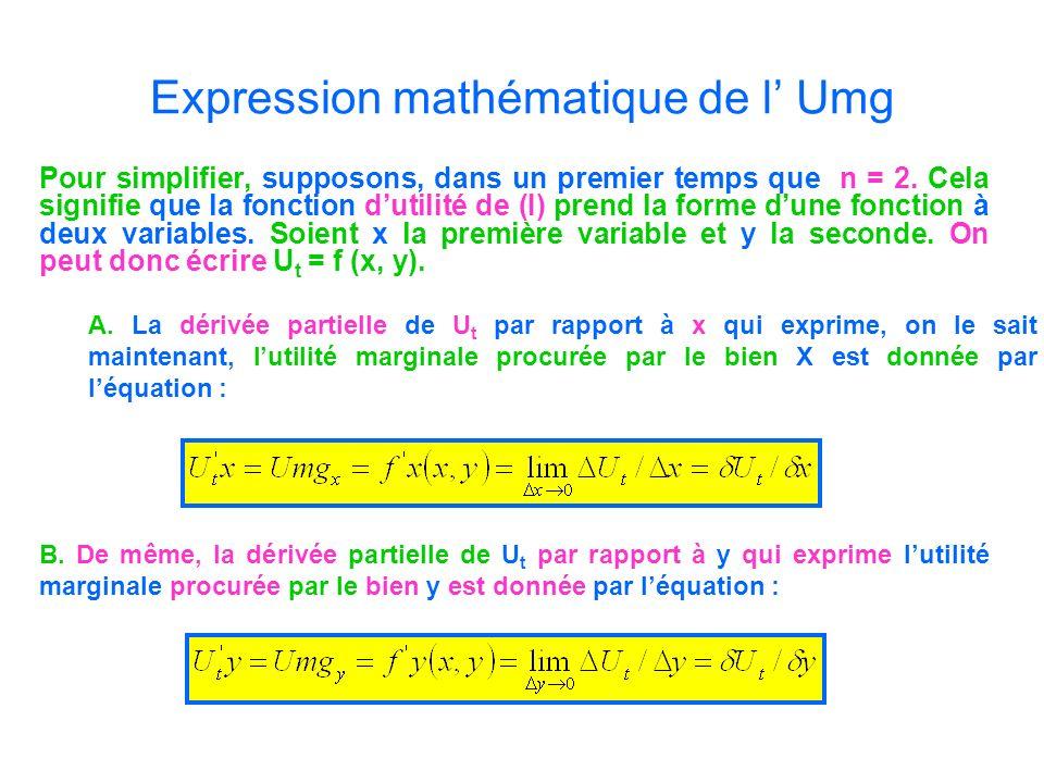 Expression mathématique de l Umg Pour simplifier, supposons, dans un premier temps que n = 2. Cela signifie que la fonction dutilité de (I) prend la f